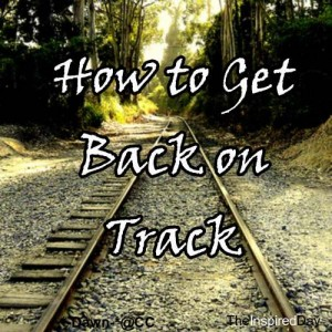 How-to-Get-Back-on-Track